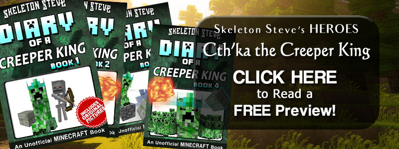 PREVIEW Diary of a Creeper King!