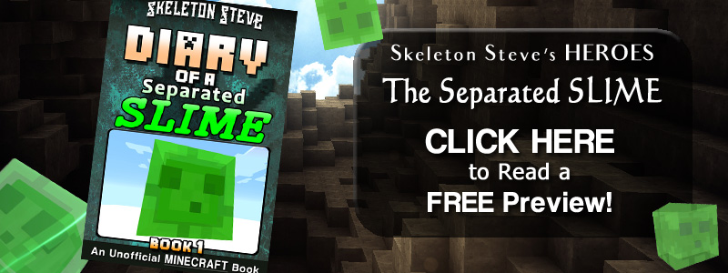 PREVIEW Diary of a Minecraft Separated Slime!