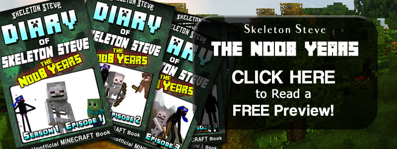 PREVIEW Diary of Skeleton Steve - The Noob Years!